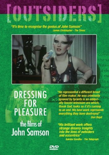 Dressing For Pleasure: The Films Of John Samson