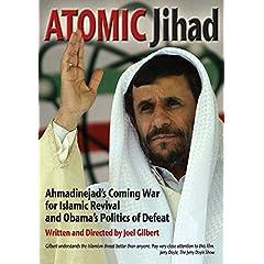 Atomic Jihad: Ahmadinejad's Coming War For Islamic Revival And Obama's Politics