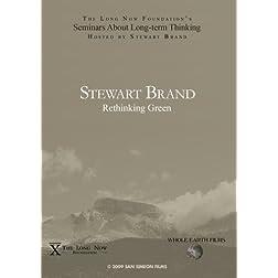 Stewart Brand: Rethinking Green