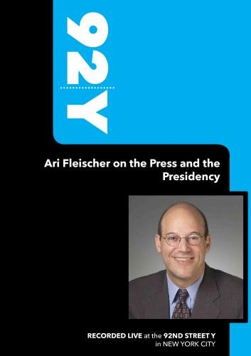 92Y-Ari Fleischer on the Press and the Presidency (April 12, 2005)