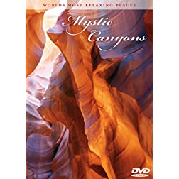 World's Most Relaxing Places: Mystic Canyons