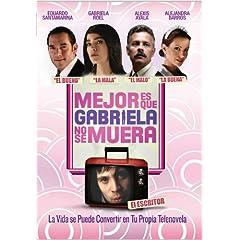 Mejor Es Que Gabriela No Se Muera