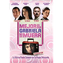 Mejor Es Que Gabriela No Se Muera