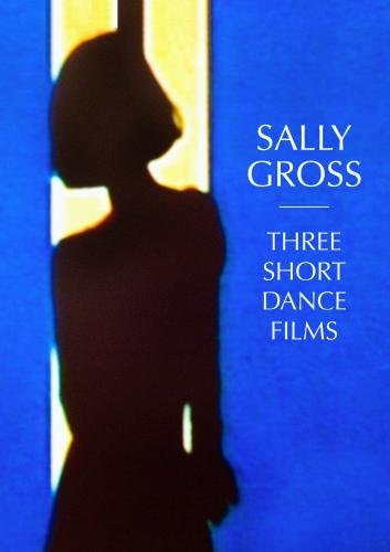 Sally Gross: Three Short Dance Films (Institutional Use)