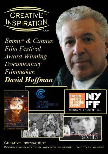 Creative Inspiration(tm): Emmy(r) & Cannes Film Festival Award-Winning Documentary Filmmaker, David Hoffman