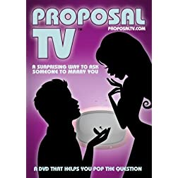 Proposal TV - A Surprising Way to Ask Someone to Marry You