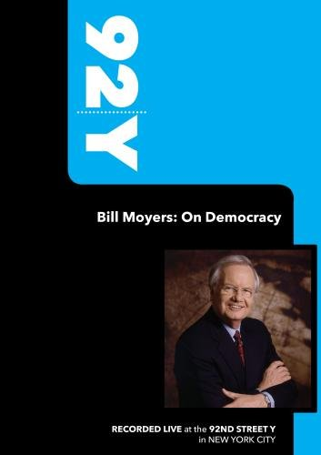 92Y-Bill Moyers: On Democracy (June 10, 2008)