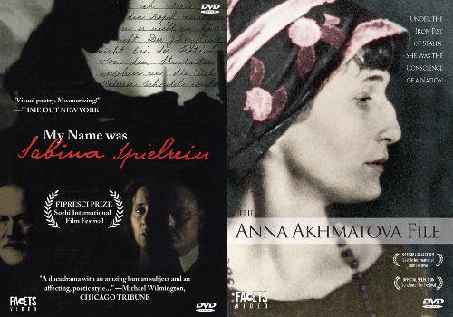 Uncommon Women: My Name Was Sabina Spielrein/The Anna Akhmatova File