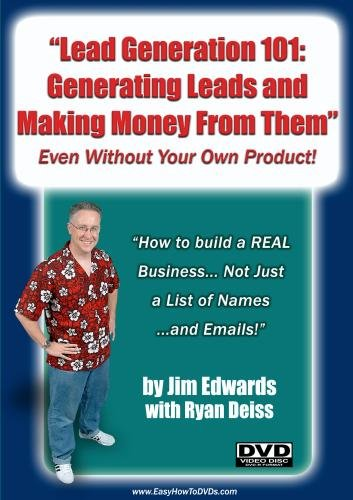 """Lead Generation 101: Generating Leads and Making Money From Them... Even Without Your Own Product!"""
