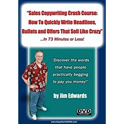"""Sales Copywriting Crash Course: How To Quickly Write Headlines, Bullets And Offers That Sell Like Crazy! ...In 73 Minutes or LESS!"""
