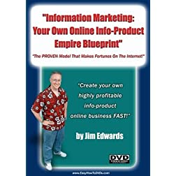 """Information Marketing: Your Own Online Info-Product Empire Blueprint... The PROVEN Model That Makes Fortunes On The Internet!"""