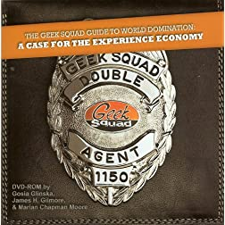 The Geek Squad Guide to World Domination: A Case for the Experience Economy [Interactive DVD]