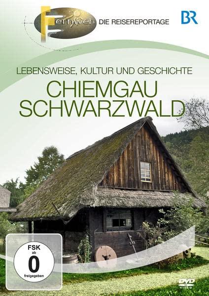 BR - Fernweh: Chiemgau & Schwarzwald