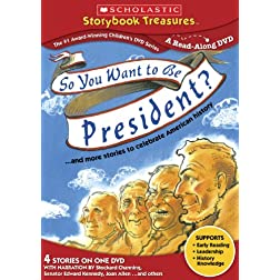 So You Want to Be President... and More Stories to Celebrate American History (Scholastic Storybook Treasures)