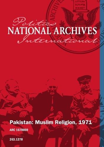 Pakistan: Muslim Religion, 1971