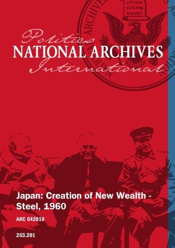 Japan: Creation of New Wealth - Steel, 1960
