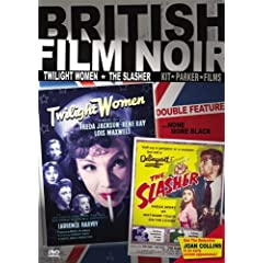 British Noir Double Feature: The Slasher (aka: Cosh Boy), Twilight Women (aka: Women of the Twilight)