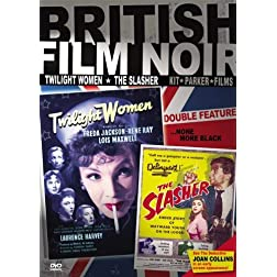 British Noir Double Feature: The Slasher (aka: Cosh Boy), Twilight Women (aka: Women of the Twilight)