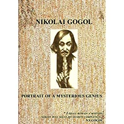 Nikolai Gogol. Portrait of Mysterious Genius