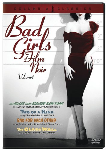 Bad Girls of Film Noir, Vol. 1 (The Killer That Stalked New York / Two of a Kind / Bad for Each Other / The Glass Wall)
