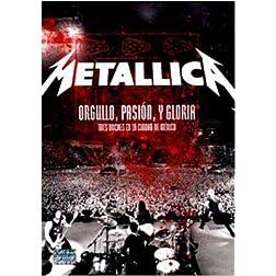 Metallica - Orgullo Pasion Y Gloria: Tres Noches En Mexico (2009)
