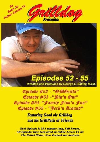 Grilldog Presents: Episodes 52-55