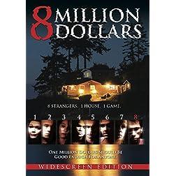 8 Million Dollars