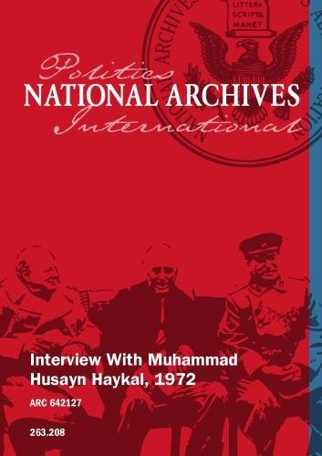 Interview With Muhammad Husayn Haykal, 1972