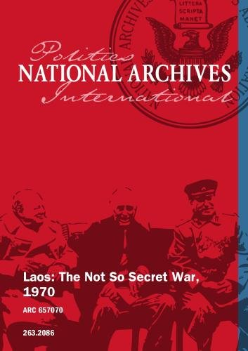Laos: The Not So Secret War, 1970