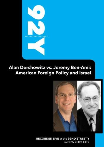 92Y-Alan Dershowitz vs. Jeremy Ben-Ami: American Foreign Policy and Israel�(November 21, 2009)