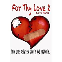 For Thy Love 2: Love Hurts