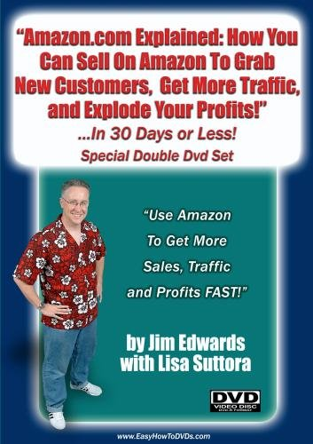 """Amazon.com Explained: How You Can Sell On Amazon To Grab New Customers, Get More Traffic, and Explode Your Profits... In 30 Days or Less!"""
