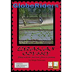 GlobeRiders Eurasian Odyssey Riding with the Sun from China to Germany