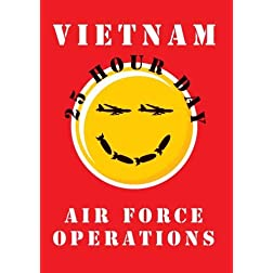 The 25 Hour Day: Vietnam Air Force Operations