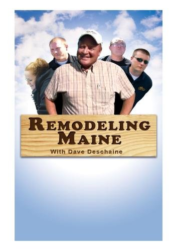 Remodeling Maine With Dave Deschaine