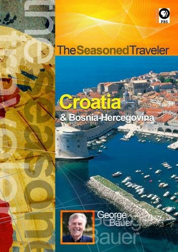 The Seasoned Traveler Croatia & Bosnia-Hercegovina