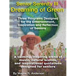 Senior Serenity III, Dreaming of Green