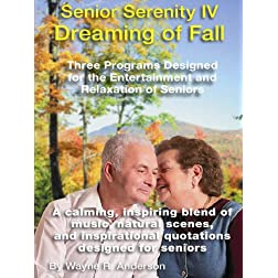 Senior Serenity IV - Dreaming of Fall