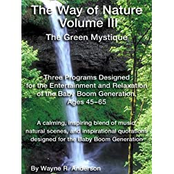 Way of Nature III - The Green Mystique