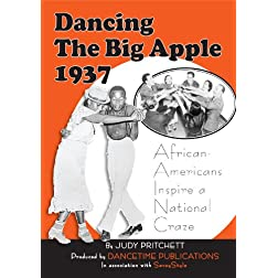 Dancing The Big Apple 1937: African Americans Inspire a National Craze