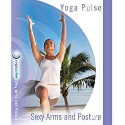 YOGA PULSE: SEXY ARMS and POSTURE