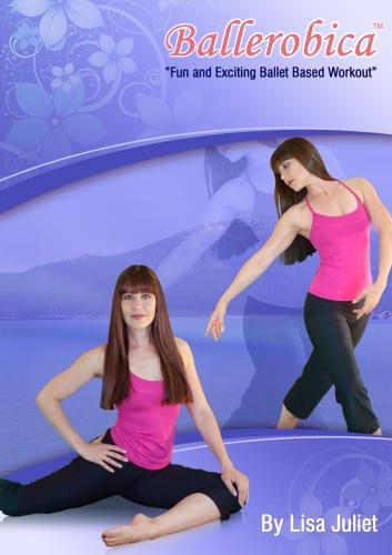 Ballerobica - Fun and Exciting Ballet Based Workout