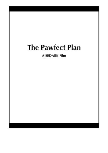 The Pawfect Plan