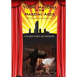 Young Masters of the Martial Arts - The Unanswered Question
