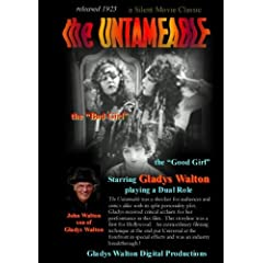 """The Untameable, a Silent Movie, starring Gladys Walton, the """"Glad Girl"""""""