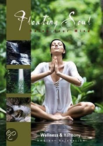 Wellness & Harmony: Floating Soul: Relax Your Mind