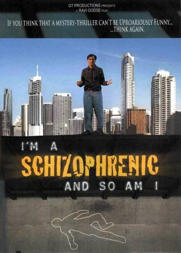 I'm A Schizophrenic And So Am I