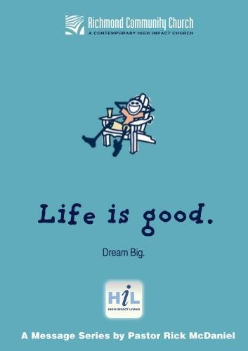 Life Is Good:  Dream Big