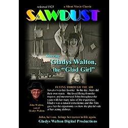 "Sawdust, 1923.  A Silent Movie Starring famous Silent Film Star, Gladys Walton, ""The Glad Girl"""
