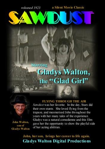 "Sawdust, 1923.  A Silent Movie Starring famous Silent Film Star, Gladys Walton, ""The Glad Girl"""